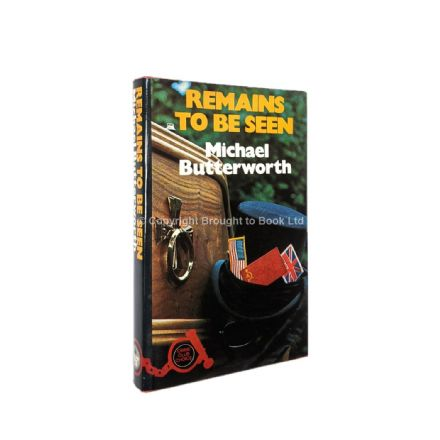 Remains To Be Seen by Michael Butterworth First Edition The Crime Club Collins 1976